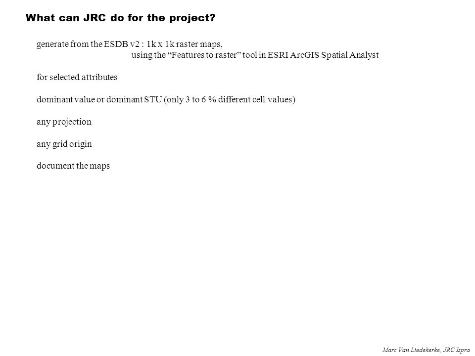 What can JRC do for the project.