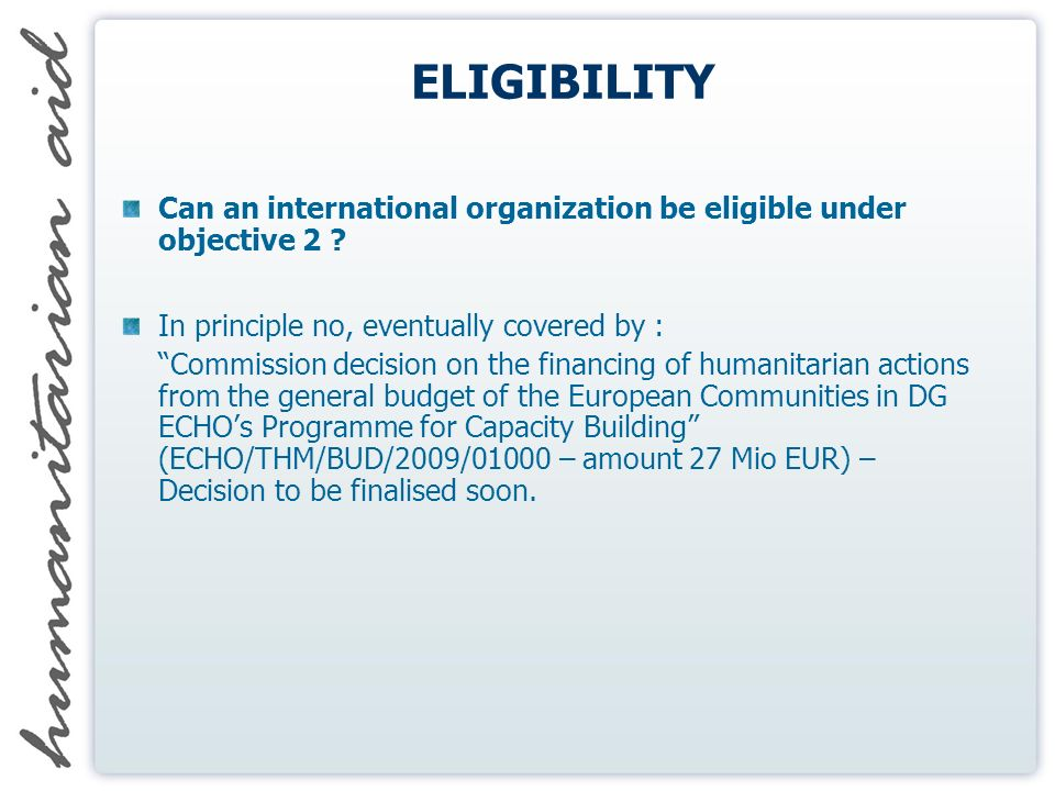 ELIGIBILITY Can an international organization be eligible under objective 2 .