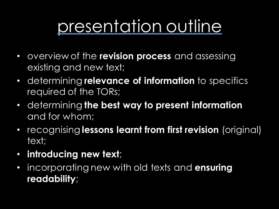 presentation outline overview of the revision process and assessing existing and new text; determining relevance of information to specifics required