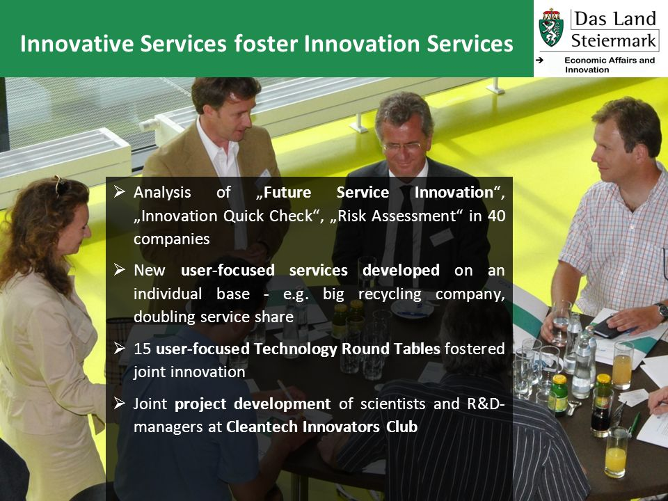 Innovative Services foster Innovation Services Analysis of Future Service Innovation, Innovation Quick Check, Risk Assessment in 40 companies New user-focused services developed on an individual base - e.g.