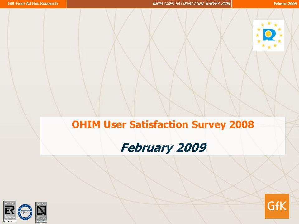 GfK Emer Ad Hoc Research OHIM USER SATISFACTION SURVEY 2008 Febrero 2009 OHIM User Satisfaction Survey 2008 February 2009 ER- 0484/1/00 A50/000021