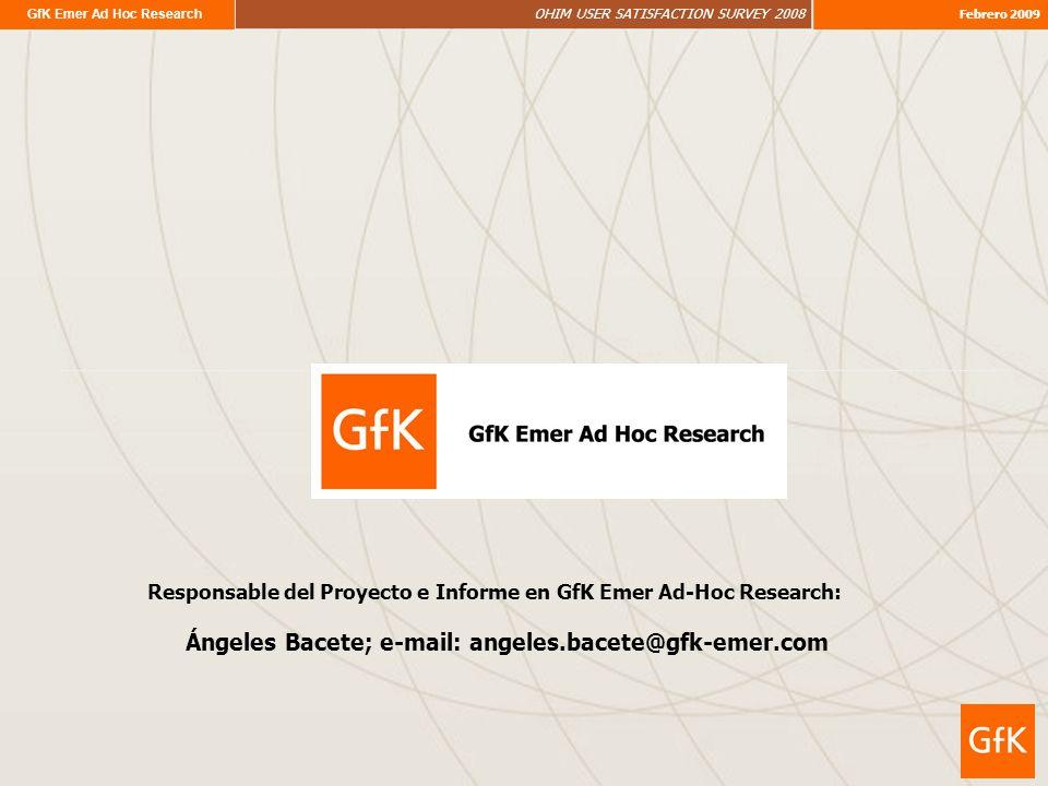 GfK Emer Ad Hoc Research OHIM USER SATISFACTION SURVEY 2008 Febrero 2009 Responsable del Proyecto e Informe en GfK Emer Ad-Hoc Research: Ángeles Bacete; e-mail: angeles.bacete@gfk-emer.com