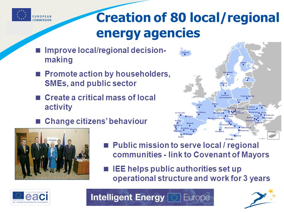 10 Creation of 80 local/regional energy agencies Public mission to serve local / regional communities - link to Covenant of Mayors IEE helps public au