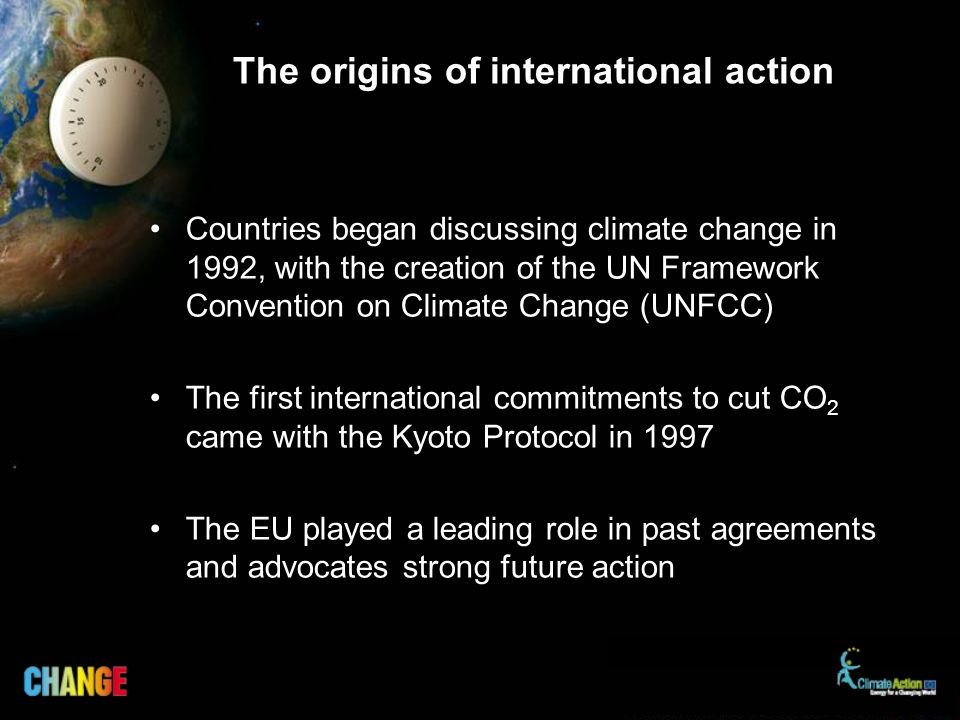 The origins of international action Countries began discussing climate change in 1992, with the creation of the UN Framework Convention on Climate Cha