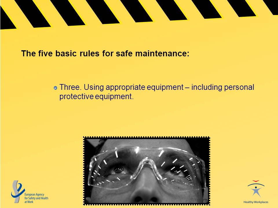 The five basic rules for safe maintenance: Three.
