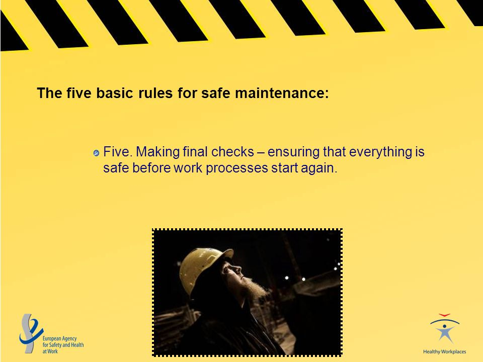 The five basic rules for safe maintenance: Five.