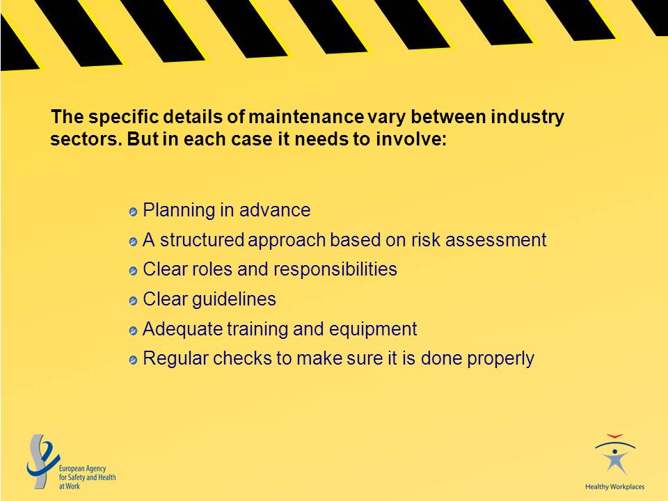The specific details of maintenance vary between industry sectors.