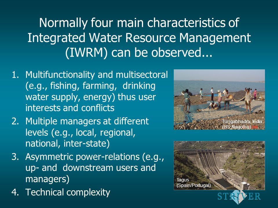 Normally four main characteristics of Integrated Water Resource Management (IWRM) can be observed...