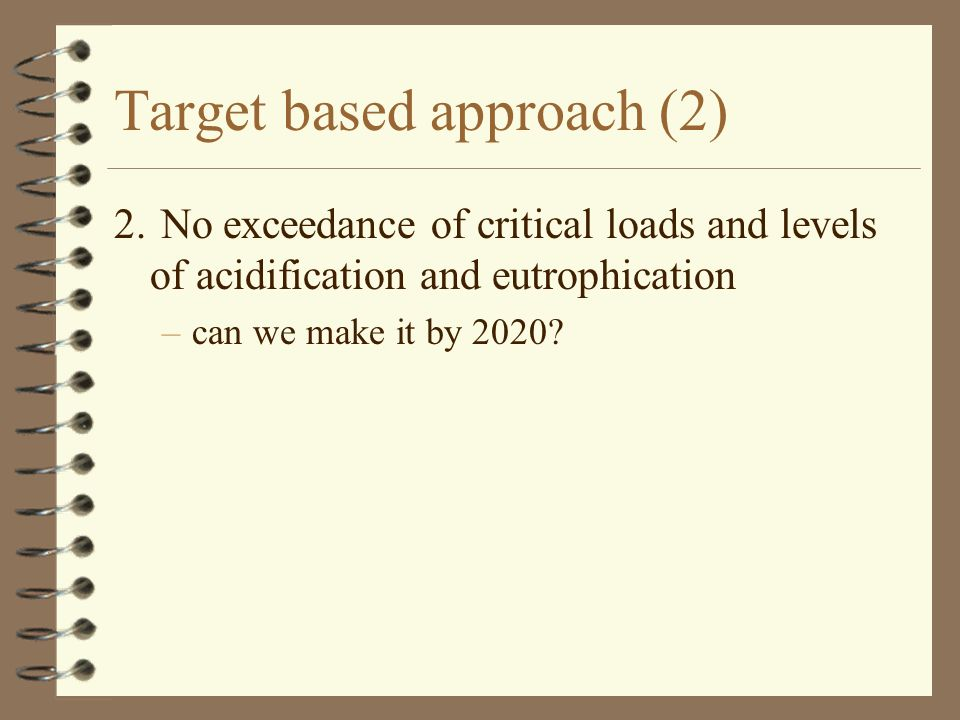 Target based approach (2) 2.