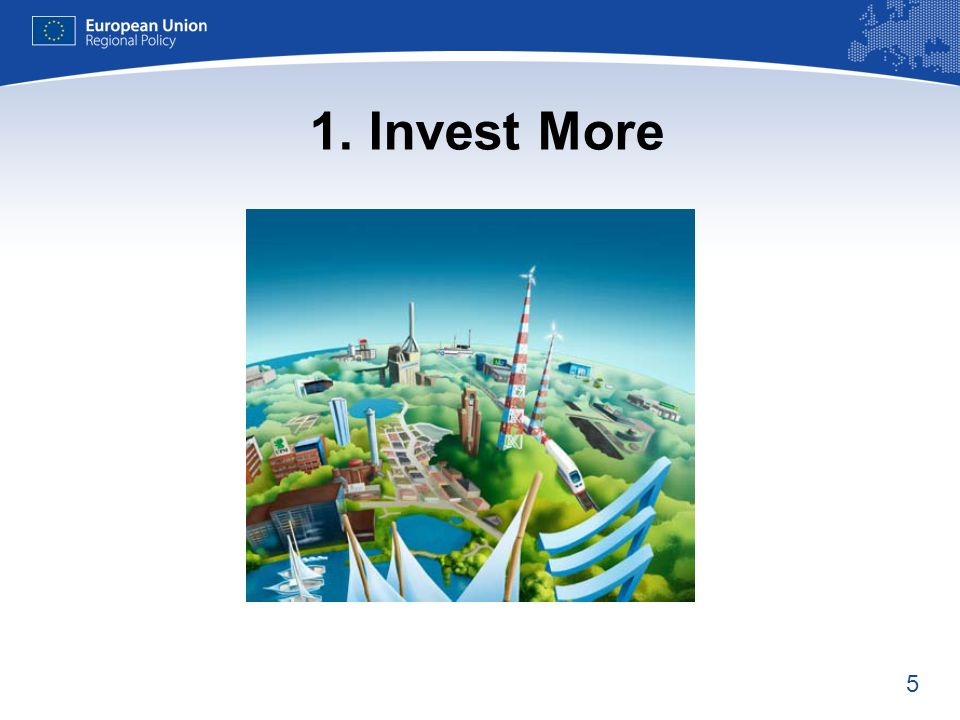 5 1. Invest More