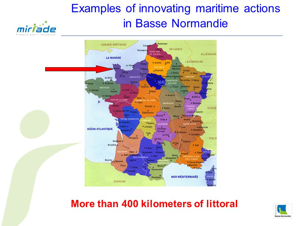 Examples of innovating maritime actions in Basse Normandie More than 400 kilometers of littoral