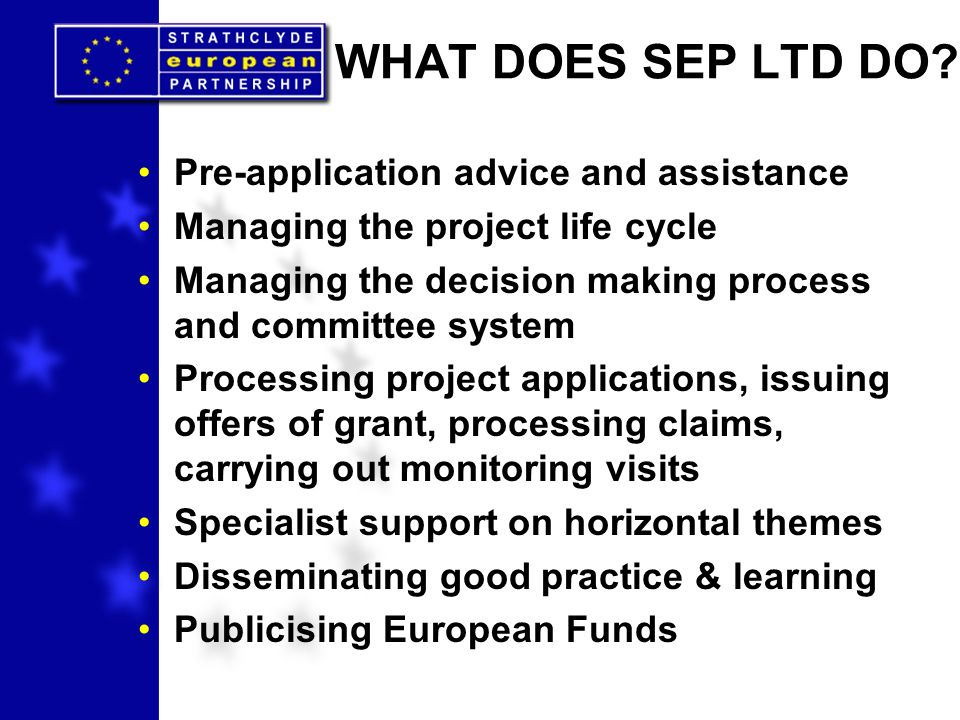 WHAT DOES SEP LTD DO? Pre-application advice and assistance Managing the project life cycle Managing the decision making process and committee system