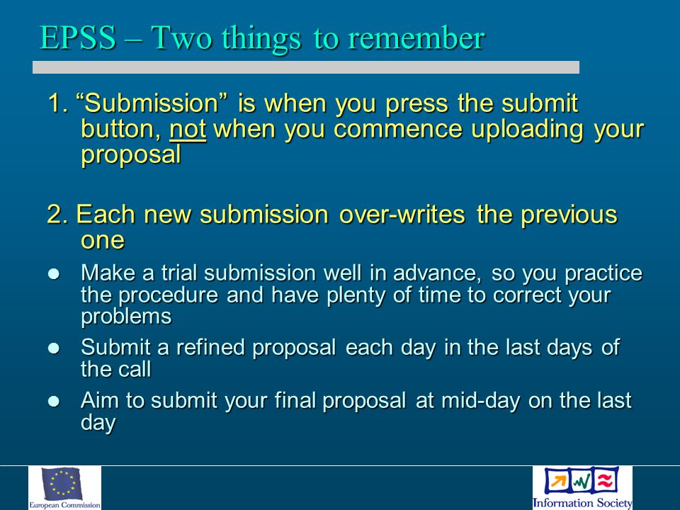 1. Submission is when you press the submit button, not when you commence uploading your proposal 2.