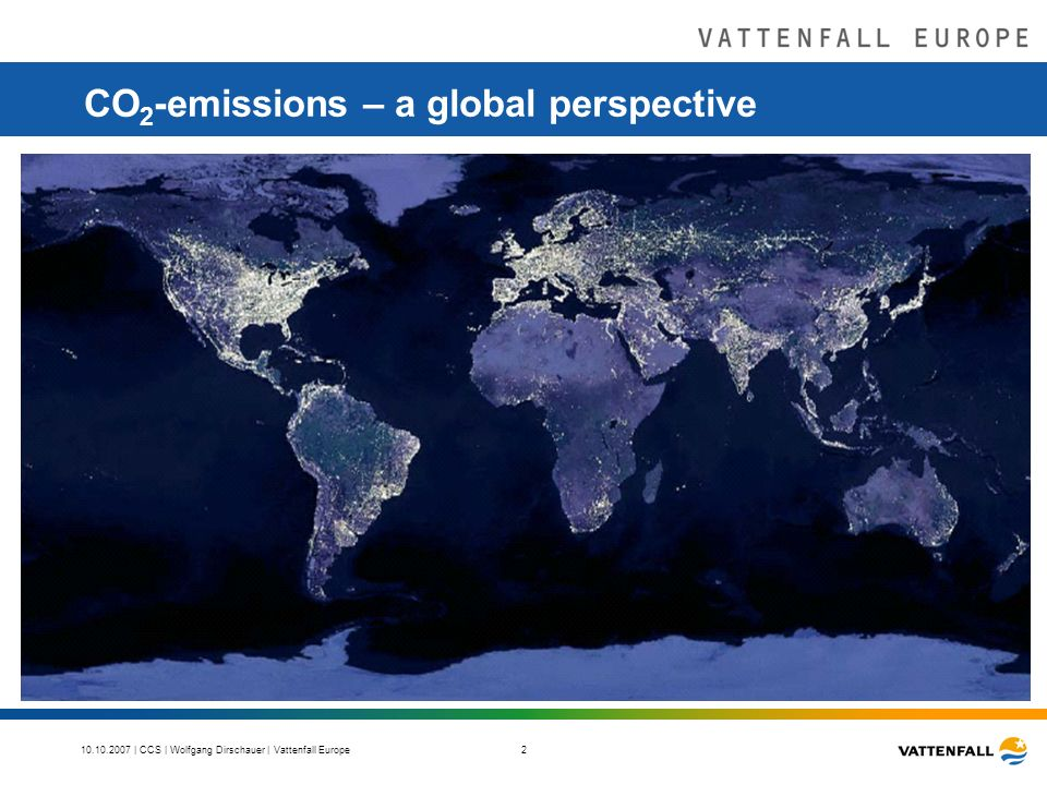 | CCS | Wolfgang Dirschauer | Vattenfall Europe 2 CO 2 -emissions – a global perspective