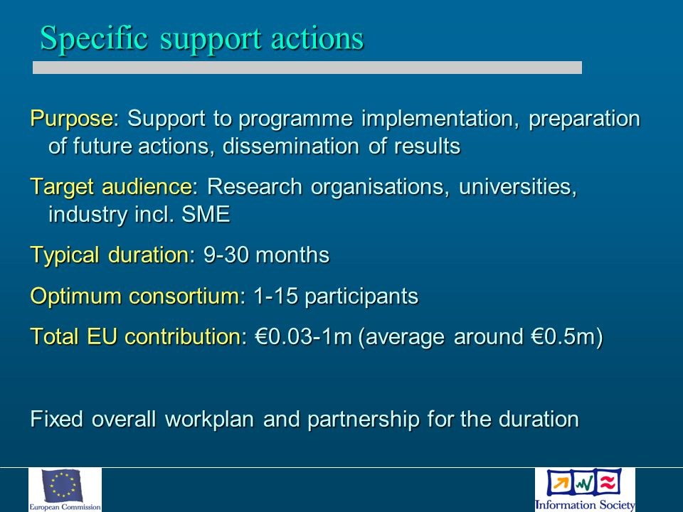 Purpose: Support to programme implementation, preparation of future actions, dissemination of results Target audience: Research organisations, univers