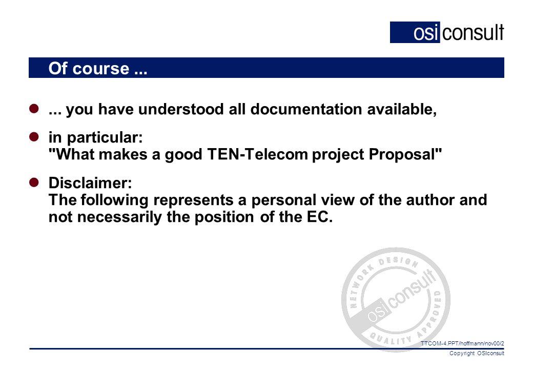 Copyright OSIconsult TTCOM-4.PPT/hoffmann/nov00/2 Of course......