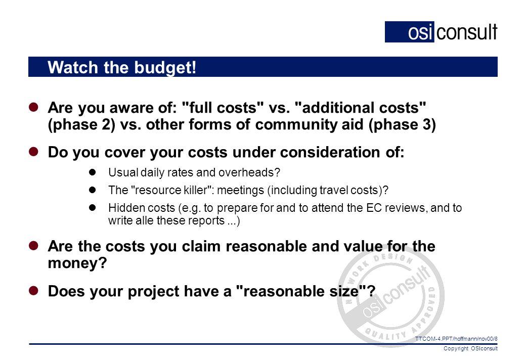 Copyright OSIconsult TTCOM-4.PPT/hoffmann/nov00/8 Watch the budget.