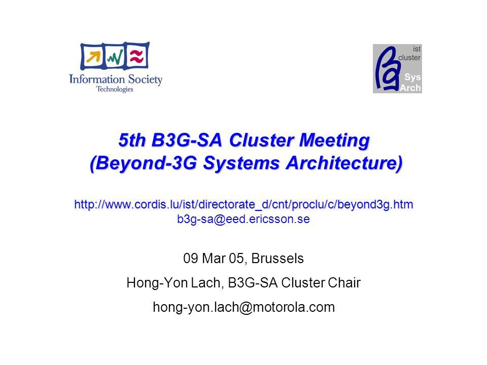 B3G-SA @ Concertation 07 Dec 2004 page 2 5th B3G-SA Cluster Meeting Venue –Av.