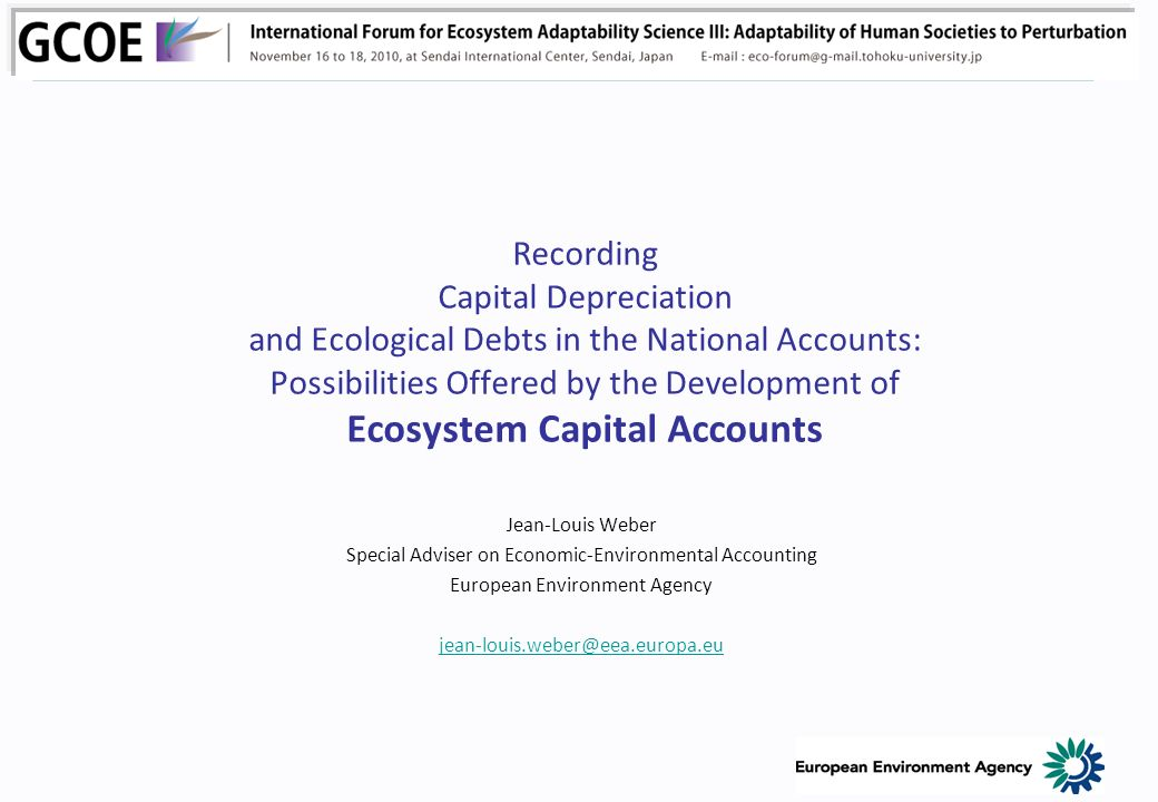 Recording Capital Depreciation and Ecological Debts in the National Accounts: Possibilities Offered by the Development of Ecosystem Capital Accounts J