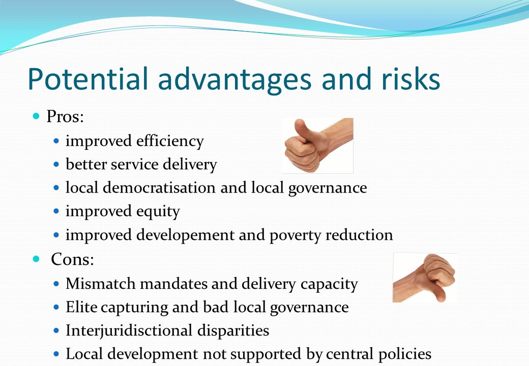 Earlier wave ofDecentralisation:focused on re- organization public sector (de-concentration) 1990s: recent wave ofdecentralisation New model based on four building blocks: Democratically elected local governments (devolution of powers to autonomous local bodies) Local governance (civil society participation and downward accountability) Local (economic) development (pro-poor) Decentralised service delivery State modernization and overall public sector reform The two waves of decentralisation