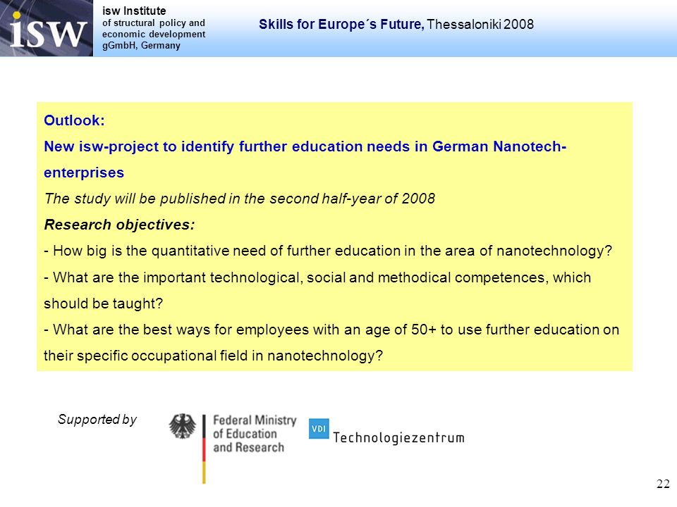 isw Institute of structural policy and economic development gGmbH, Germany Skills for Europe´s Future, Thessaloniki 2008 22 Outlook: New isw-project t