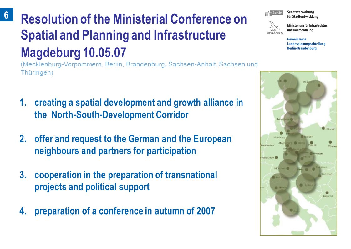 6 1.creating a spatial development and growth alliance in the North-South-Development Corridor 2.offer and request to the German and the European neig