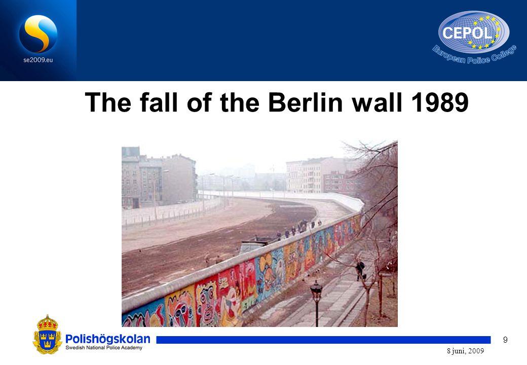 9 8 juni, 2009 The fall of the Berlin wall 1989