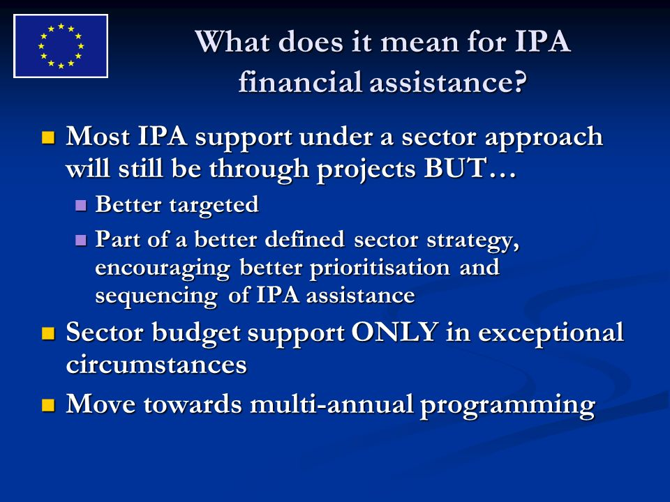 What does it mean for IPA financial assistance.