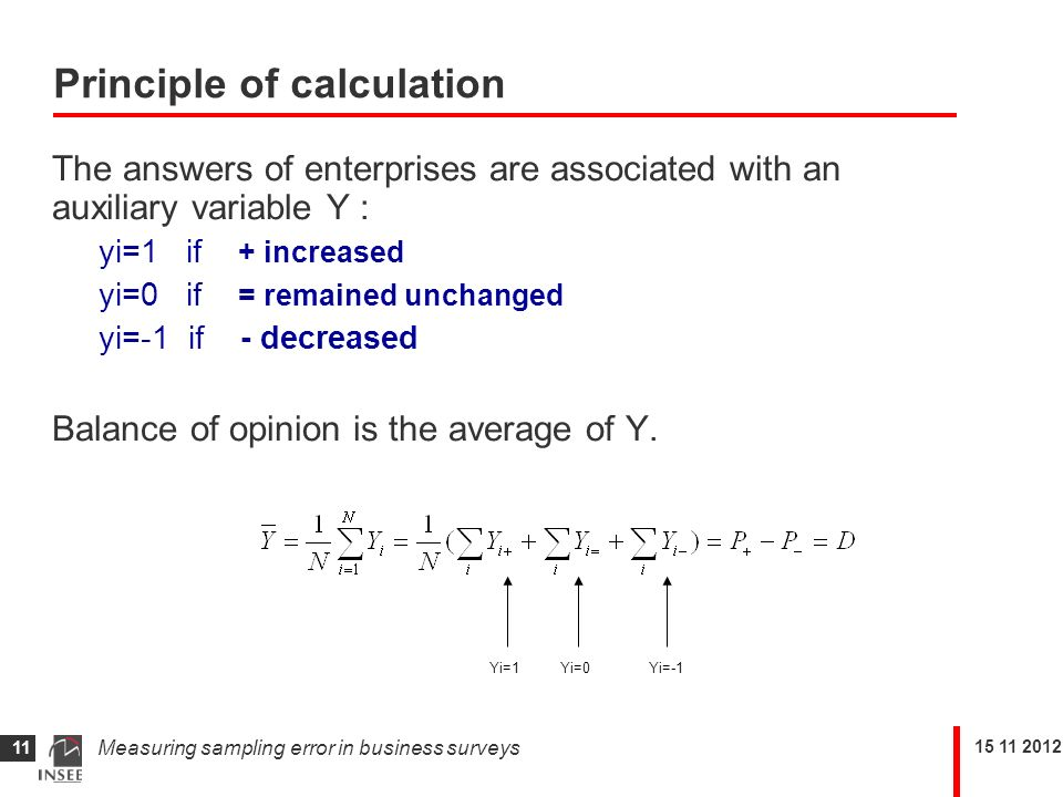 15 11 2012 Measuring sampling error in business surveys 11 Principle of calculation The answers of enterprises are associated with an auxiliary variab