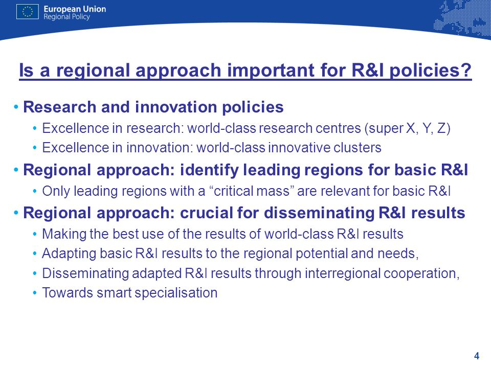 4 Is a regional approach important for R&I policies.