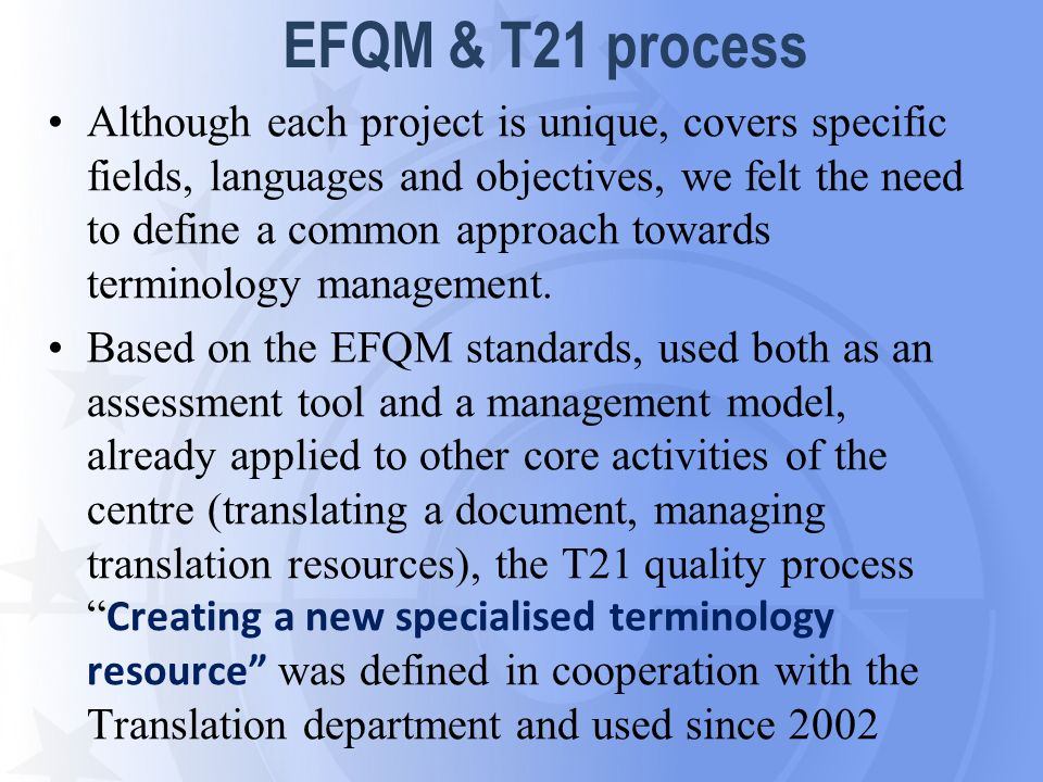 Although each project is unique, covers specific fields, languages and objectives, we felt the need to define a common approach towards terminology ma