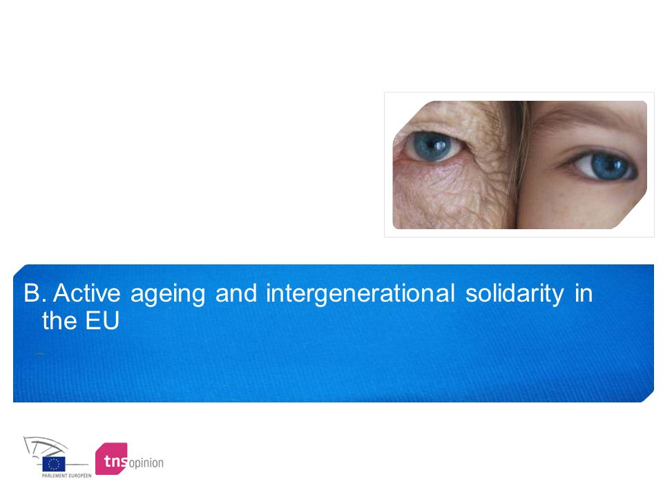 B. Active ageing and intergenerational solidarity in the EU