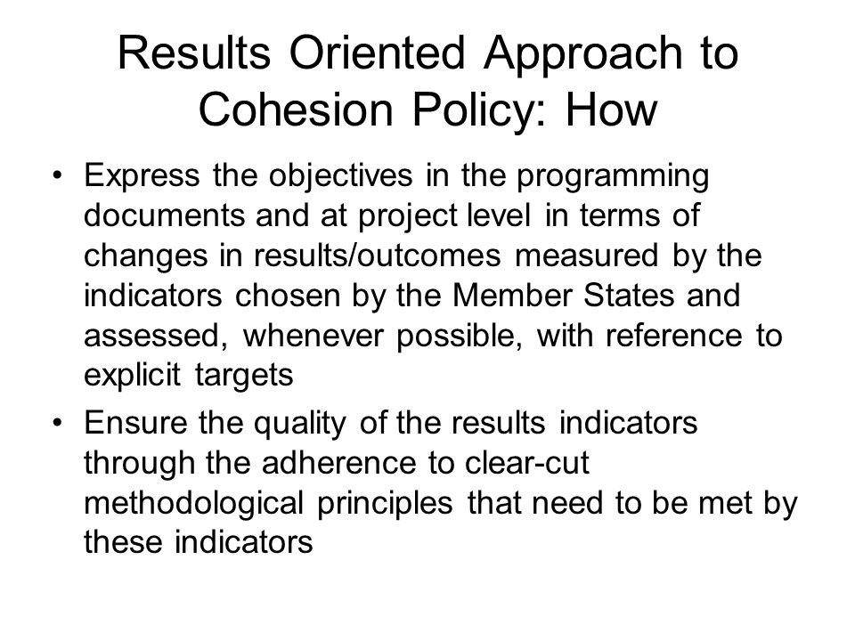 Results Oriented Approach to Cohesion Policy: How Express the objectives in the programming documents and at project level in terms of changes in resu