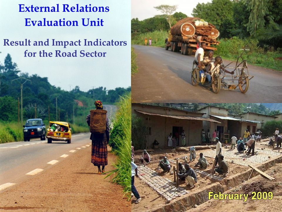 1 External Relations Evaluation Unit Result and Impact Indicators for the Road Sector