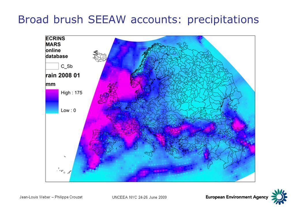 Jean-Louis Weber – Philippe Crouzet UNCEEA NYC 24-26 June 2009 Broad brush SEEAW accounts: precipitations