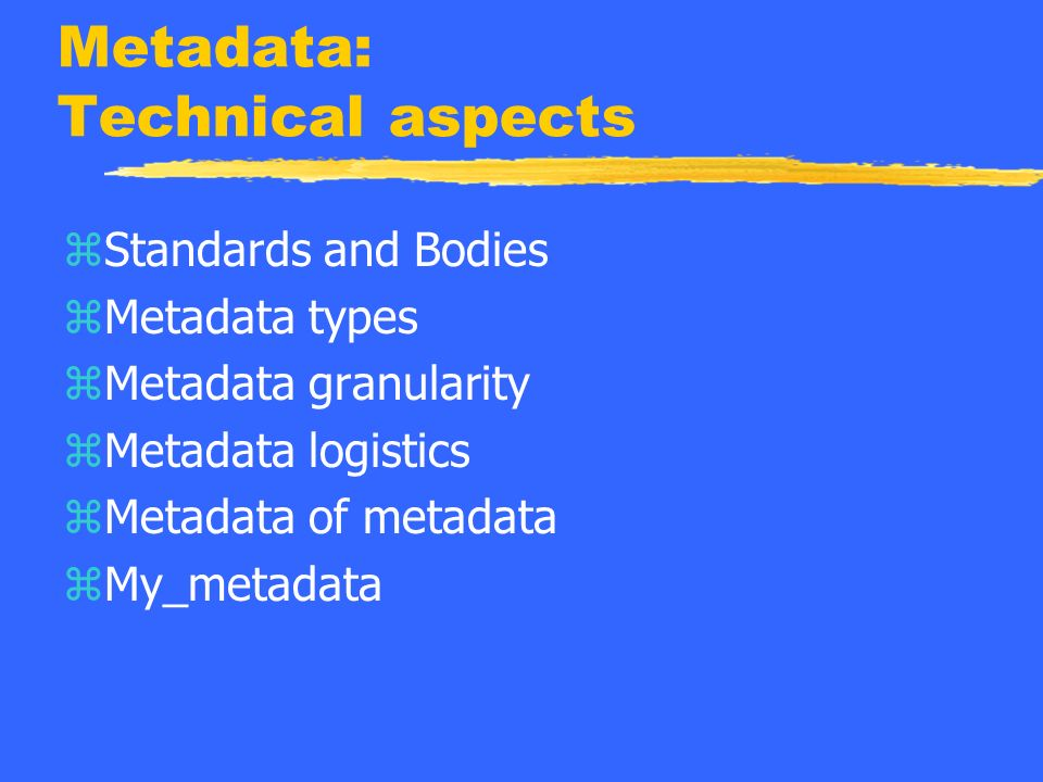 Standards and Bodies zSMPTE: ySMPTE 319M (MPEG re-coding data) ySMPTE 330M (UMIDs) ySMPTE 336 (KLV coding) ySMPTE 335 & RP 210 (Metadata Dictionary)