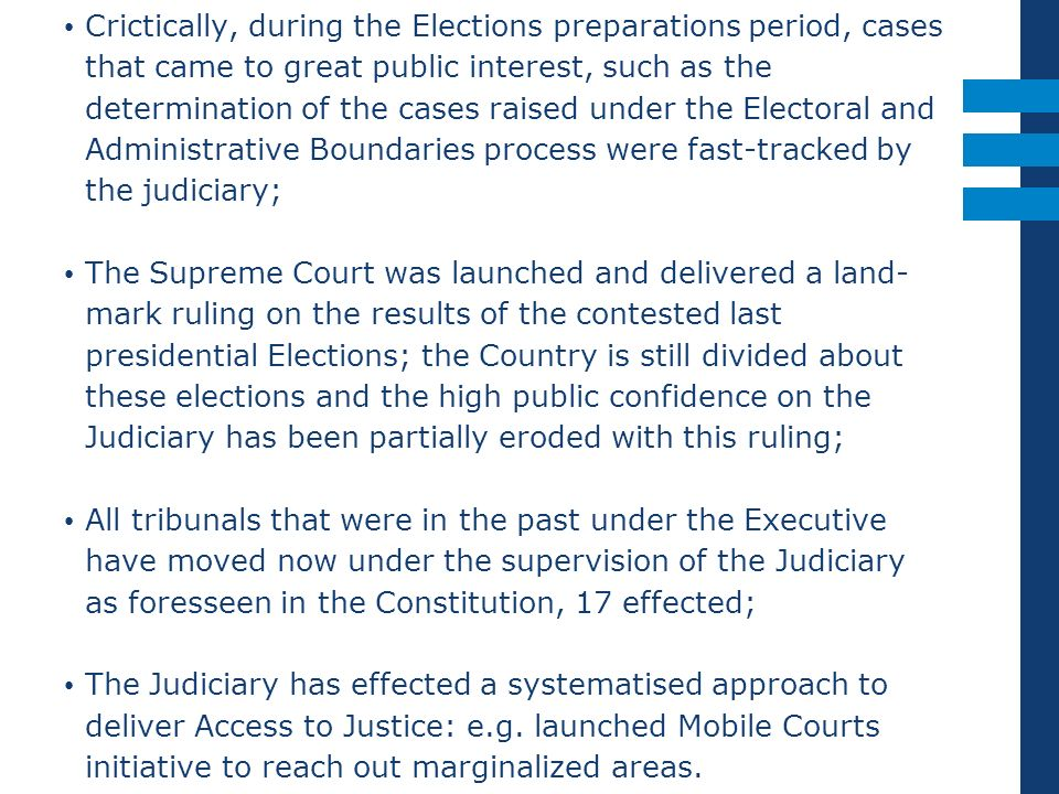 Crictically, during the Elections preparations period, cases that came to great public interest, such as the determination of the cases raised under t