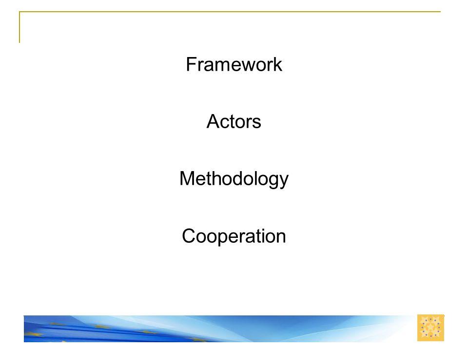 Nis, 11. septembar 2008. Framework Actors Methodology Cooperation
