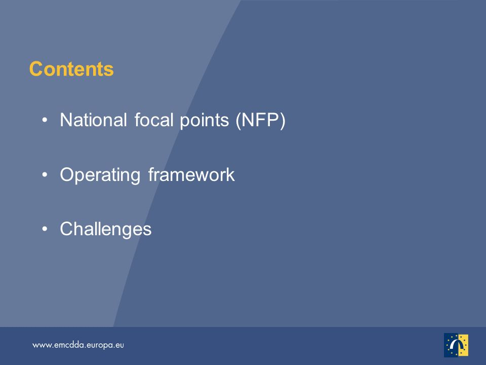 Contents National focal points (NFP) Operating framework Challenges