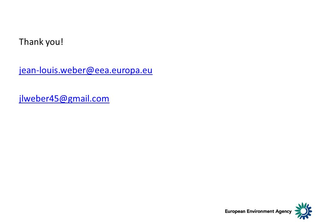 Thank you! jean-louis.weber@eea.europa.eu jlweber45@gmail.com