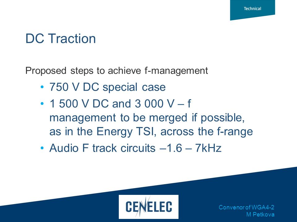 Convenor of WGA4-2 M Petkova DC Traction Proposed steps to achieve f-management 750 V DC special case 1 500 V DC and 3 000 V – f management to be merg