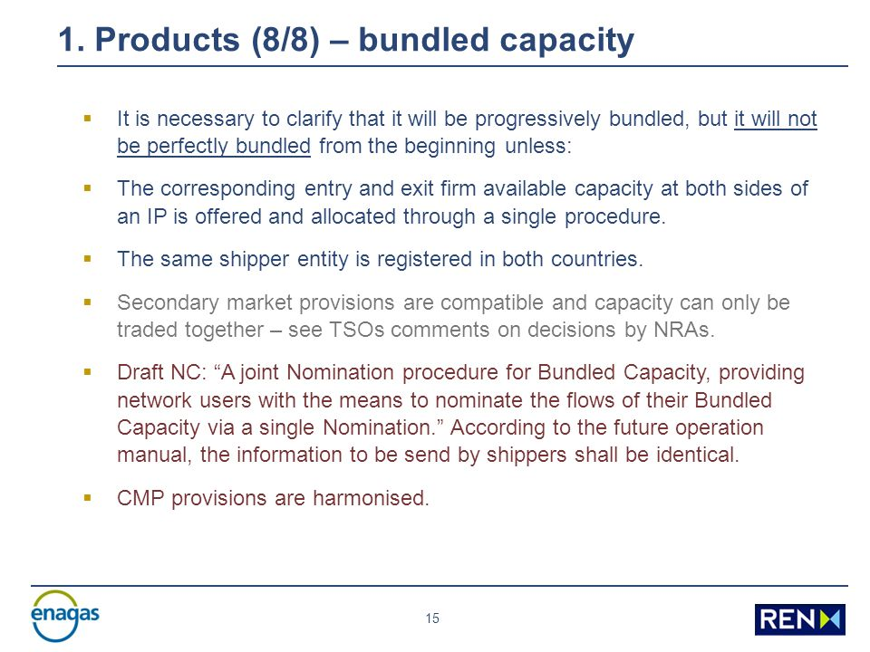 15 1. Products (8/8) – bundled capacity It is necessary to clarify that it will be progressively bundled, but it will not be perfectly bundled from th