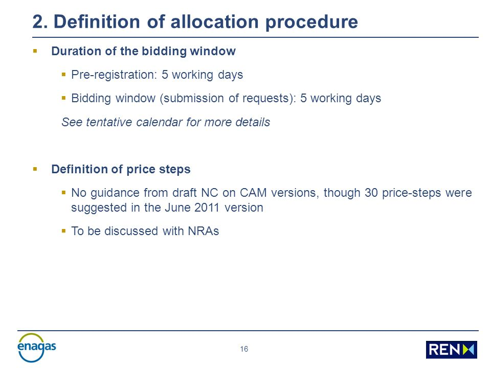 16 2. Definition of allocation procedure Duration of the bidding window Pre-registration: 5 working days Bidding window (submission of requests): 5 wo