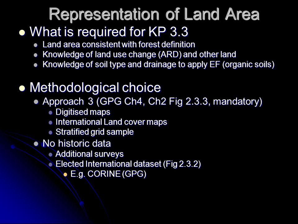 Representation of Land Area What is required for KP 3.3 What is required for KP 3.3 Land area consistent with forest definition Land area consistent w