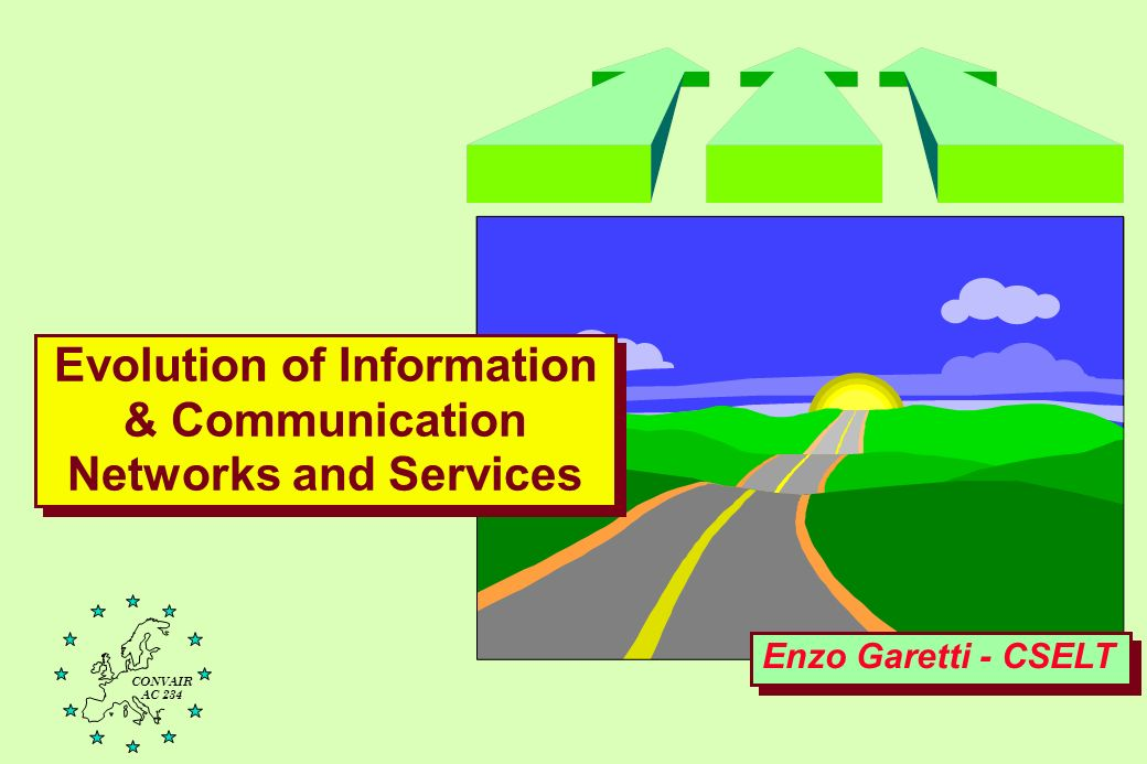 Enzo Garetti - CSELT Evolution of Information & Communication Networks and Services CONVAIR AC 234