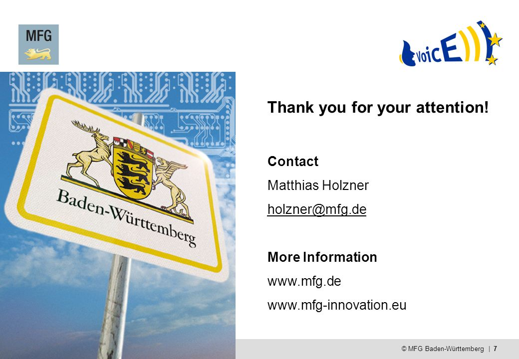 Enabling Innovation with IT and Media © MFG Baden-Württemberg | 7 Thank you for your attention.