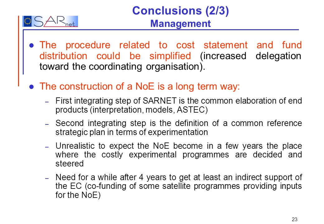 23 Conclusions (2/3) Management The procedure related to cost statement and fund distribution could be simplified (increased delegation toward the coo