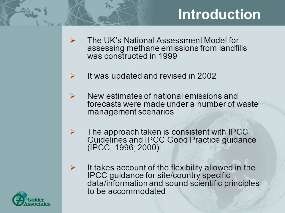 Introduction The UKs National Assessment Model for assessing methane emissions from landfills was constructed in 1999 It was updated and revised in 20