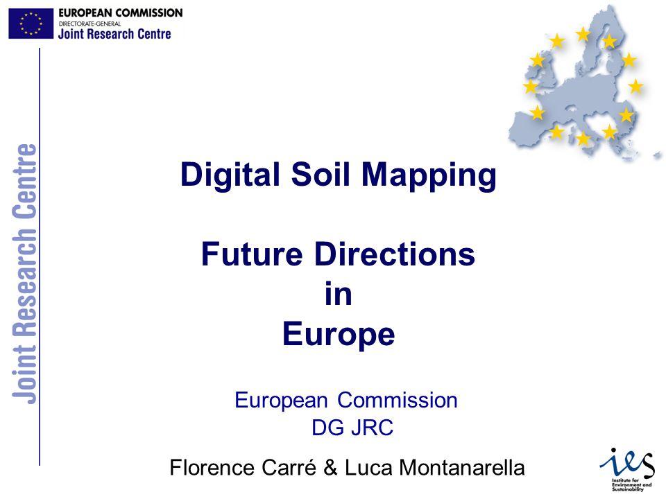 JRC Ispra - IES Carré & Montanarella DSM basic principles European soil context How DSM can help the European policies.