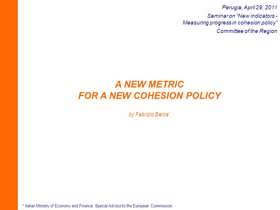 Growing demand for EU policies to be more result-oriented due to the awareness of: OECD-hosted global project on measuring progress, Stiglitz-Sen-Fitoussi Report, European Commission Communication GDP and beyond, Member States Reports.